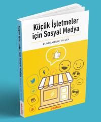 - Küçük İşletmeler için Sosyal Medya