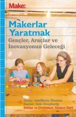 - Make: Makerlar Yaratmak
