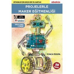 Abaküs Kitap - Projelerle Maker Eğitmenliği Kitabı - Yonca Özgün