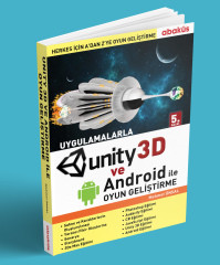 - Uygulamalarla Unity 3D ve Android ile Oyun Geliştirme